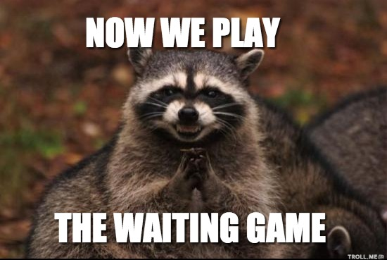 now-we-play-the-waiting-game.png