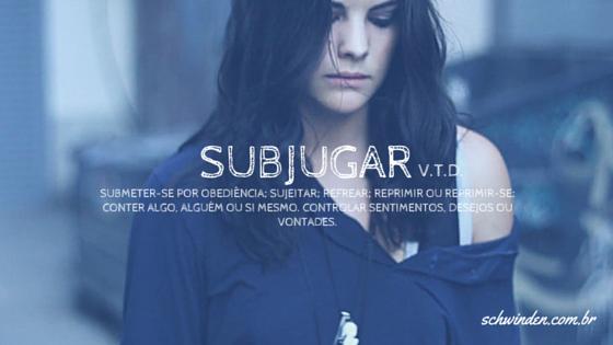 subjugar